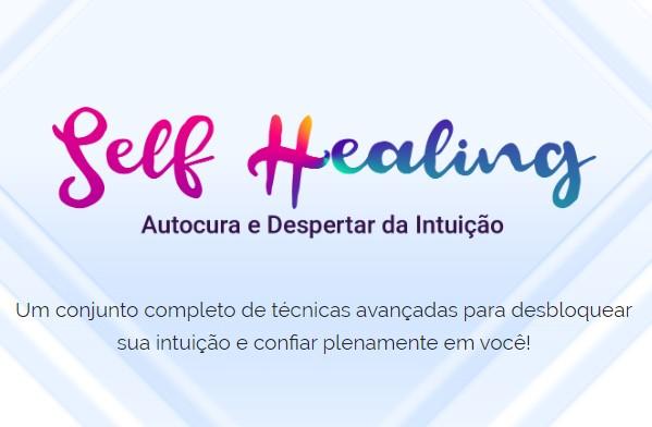 Self Healing Autocura e Despertar da Intuição